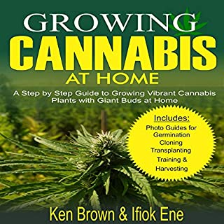 Growing Cannabis at Home     A Step by Step Guide to Growing Vibrant Cannabis Plants with Giant Buds at Home              By:                                                                                                                                 Ken Brown,                                                                                        Ifiokobong Ene                               Narrated by:                                                                                                                                 Catherine Sciacca                      Length: 1 hr and 48 mins     Not rated yet     Overall 0.0