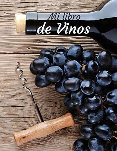 Mi libro de Vinos: Libro de cata de vinos para llenar   Escriba sus descubrimientos de vino   100 hojas de vino   Idea de regalo   Gran formato, 21,6 x 28 cm.