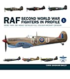 RAF Second World War Fighters in Profile: More than 280 Highly Detailed Full Colour Aircraft Designs (Aircraft in Profile)