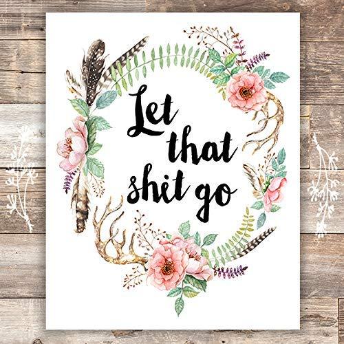 Let That Sh-it Go Art Print - Unframed - 8x10 | Motivational Wall Art