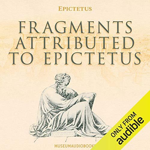 Fragments Attributed to Epictetus Titelbild