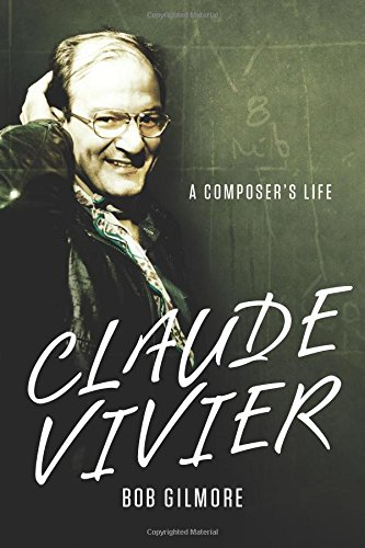 Compare Textbook Prices for Claude Vivier: A Composer's Life Eastman Studies in Music Volume 109  ISBN 9781580464857 by Gilmore, Bob