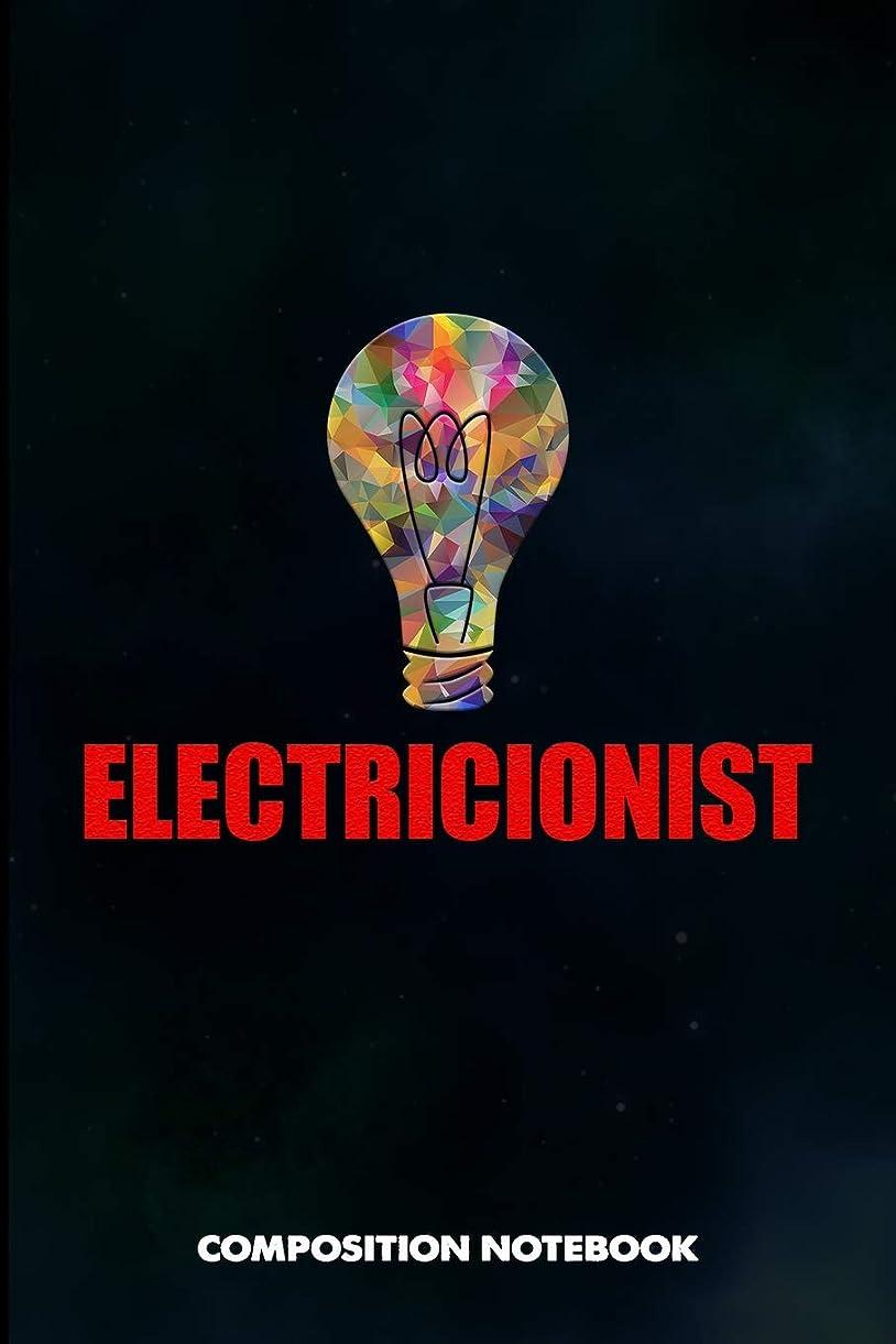 バランスのとれたきらめき成熟Electricionist: Composition Notebook, Funny Birthday Journal for Power Electricity Linemen to write on