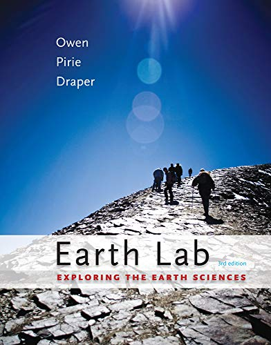 Compare Textbook Prices for Earth Lab: Exploring the Earth Sciences 3 Edition ISBN 9780538737005 by Owen, Claudia,Pirie, Diane,Draper, Grenville