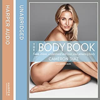 The Body Book                   By:                                                                                                                                 Cameron Diaz                               Narrated by:                                                                                                                                 Cameron Diaz,                                                                                        Sandy Rustin                      Length: 7 hrs and 48 mins     165 ratings     Overall 4.4
