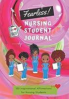 Fearless Nursing Student Journal