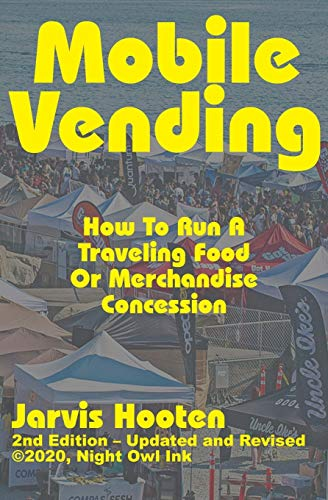 Mobile Vending: How To Run A Traveling Food Or Merchandise Concession