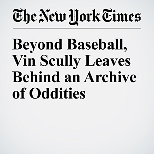 Beyond Baseball, Vin Scully Leaves Behind an Archive of Oddities audiobook cover art