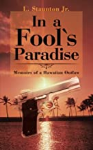 In a Fool's Paradise: Memoirs of a Hawaiian Outlaw