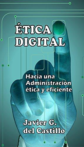 ÉTICA DIGITAL: Hacia una Administración ética y eficiente