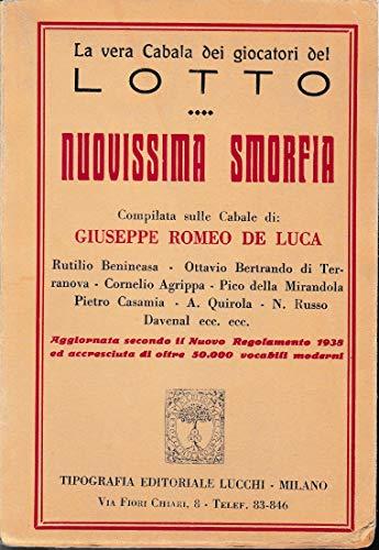 Nuovissima Smorfia. Compilata sulle cabale di Giuseppe Romeo De Luca