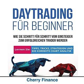 Daytrading für Beginner: Wie Sie Schritt für Schritt vom Einsteiger zum erfolgreichen Trader werden | Lernen Sie: Tipps, Tricks, Strategien und die ... Analyse | Ausgabe 2018/2019 Titelbild