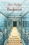 dtv - Atlas Baukunst 2: Baugeschichte von der Romanik bis zur Gegenwart: 3021