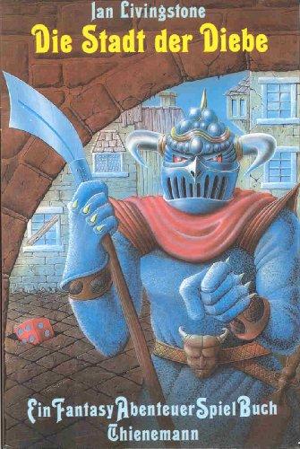 Die Stadt der Diebe. Ein Fantasy Abenteuer Spiel Buch