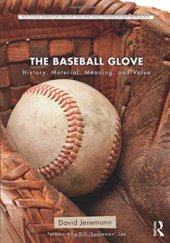 The Baseball Glove (Routledge Series for Creative Teaching and Learning in Anthropology)