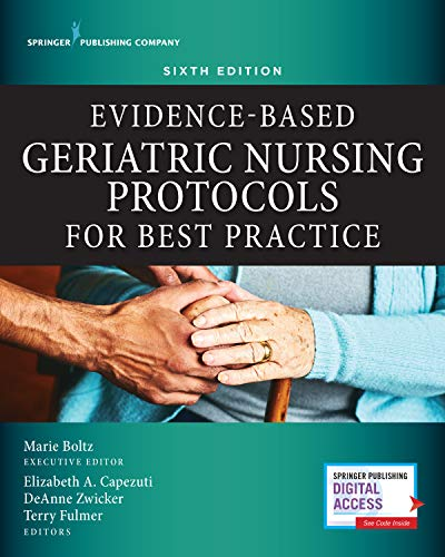 Compare Textbook Prices for Evidence-Based Geriatric Nursing Protocols for Best Practice 6 Edition ISBN 9780826188144 by Boltz PhD  RN  GNP-BC  FGSA  FAAN, Marie,Capezuti PhD  RN  FAAN, Elizabeth,Zwicker DrNP  APRN  BC, DeAnne,Fulmer PhD  RN  FAAN, Terry T.