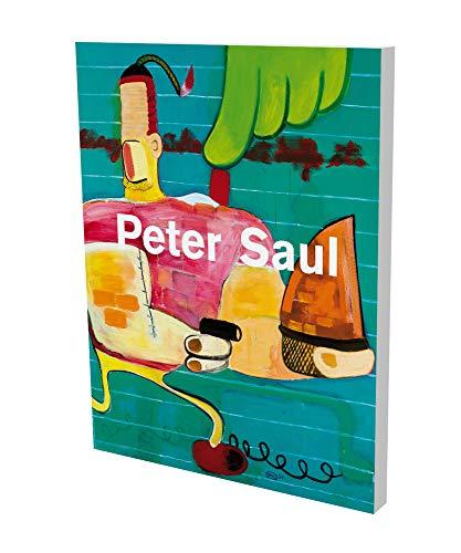 Peter Saul: Kat. Schirn Kunsthalle Frankfurt, Sammlung Falckenberg/Deichtorhallen Hamburg