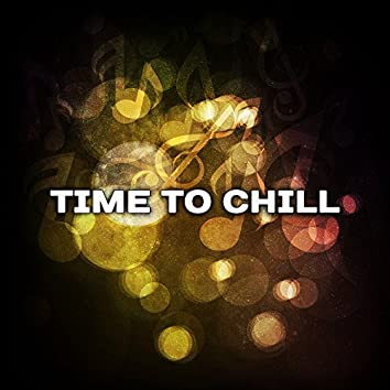 Time to Chill – Easy Listening, Ibiza Relaxation, Chill Out Melodies, Summer 2017