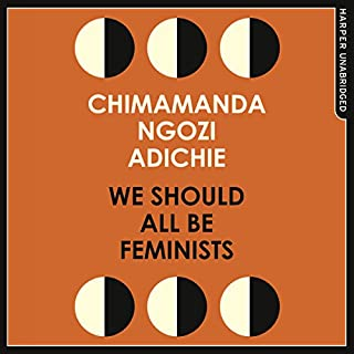 We Should All Be Feminists                   Autor:                                                                                                                                 Chimamanda Ngozi Adichie                               Sprecher:                                                                                                                                 Chimamanda Ngozi Adichie                      Spieldauer: 45 Min.     104 Bewertungen     Gesamt 4,8