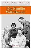 Die Familie Willy Brandt (Fischer HC) - Torsten Körner