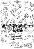 Agenda per pianificare i pasti: v1-2 Perfetta per pianificatore dei pasti per l'intera settimana | scrivere una lista della spesa per ogni pasto | 111 ... x 25,4 cm | sfondo bianco e modello di cibo