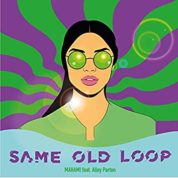 Same Old Loop (feat. Alley Parton)