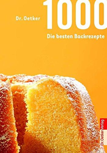 Dr. Oetker - 1000 - die besten Backrezepte