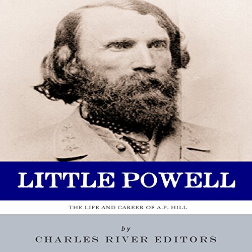 Little Powell: The Life and Career of A.P. Hill audiobook cover art
