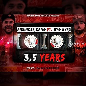 3.5 Years (feat. Byg Byrd)