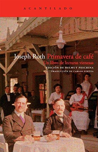 Primavera de café: Un libro de lecturas vienesas (El Acantilado)