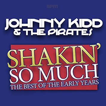 Shakin' So Much (The Best of the Early Years)