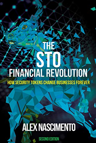 The STO Financial Revolution: How Security Tokens Change Businesses Forever - 2nd Edition (English Edition)