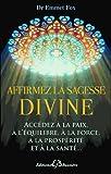 AFFIRMEZ LA SAGESSE DIVINE by EMMET FOX