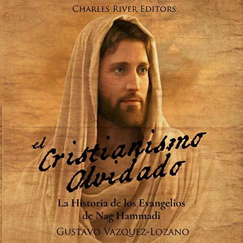 El Cristianismo Olvidado [Forgotten Christianity]  By  cover art