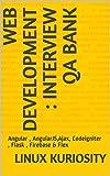 Web Development : Interview QA Bank: Angular , Bootstrap, AngularJS, Ajax, Codeigniter , Flask , Firebase & Flex (English Edition)