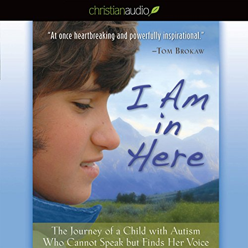 I Am in Here     The Journey of a Child with Autism Who Cannot Speak but Finds Her Voice              By:                                                                                                                                 Elizabeth M. Bonker,                                                                                        Virginia G. Breen                               Narrated by:                                                                                                                                 Cassandra Campbell                      Length: 5 hrs and 12 mins     4 ratings     Overall 3.8