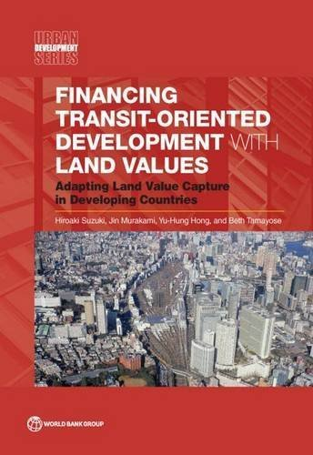 Financing Transit-Oriented Development with Land Values (Urban Development Series) by Hiroaki Suzuki (2015-01-15)