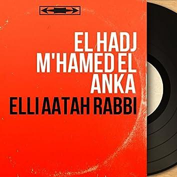 Elli Aâtah Rabbi (Mono Version)