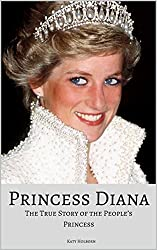 Image: PRINCESS DIANA: The True Story of the People's Princess, by Katy Holborn (Author). Publication Date: June 25, 2017