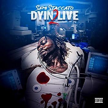 Dyin' 2 Live