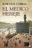 El médico hereje (Novela histórica)