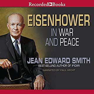 Eisenhower in War and Peace                   By:                                                                                                                                 Jean Edward Smith                               Narrated by:                                                                                                                                 Paul Hecht                      Length: 28 hrs and 22 mins     1,415 ratings     Overall 4.5