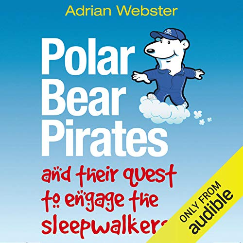 Polar Bear Pirates and their Quest to Engage the Sleepwalkers audiobook cover art