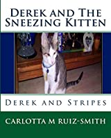 Derek and The Sneezing Kitten