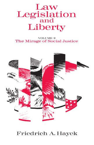 Law, Legislation and Liberty, Volume 2: The Mirage of...