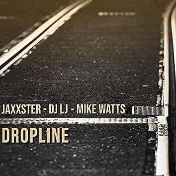 Dropline (feat. DJ LJ & Mike Watts)