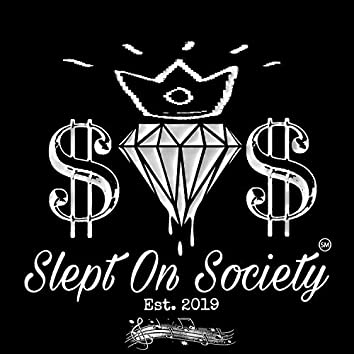 S.O.S (Slept on Society)