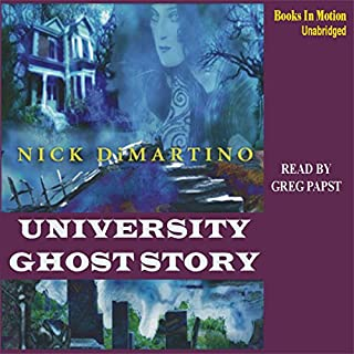 University Ghost Story                   By:                                                                                                                                 Nick DiMartino                               Narrated by:                                                                                                                                 Gregory Papst                      Length: 7 hrs and 38 mins     3 ratings     Overall 4.0