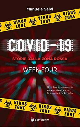 Covid-19: Storie dalla Zona Rossa - WEEK FOUR