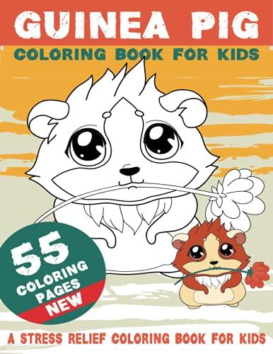 Guinea Pig Coloring Book: for kids, Best Gift for Guinea Pig Lovers, A Cute Coloring Books for Guinea Pig Owner